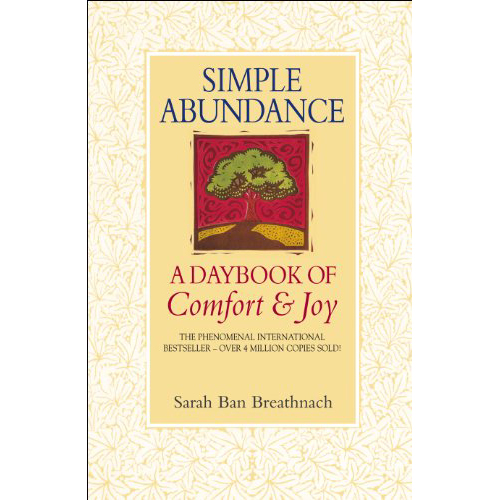 simple abundance day book of comfort and joy calm your mind and body
