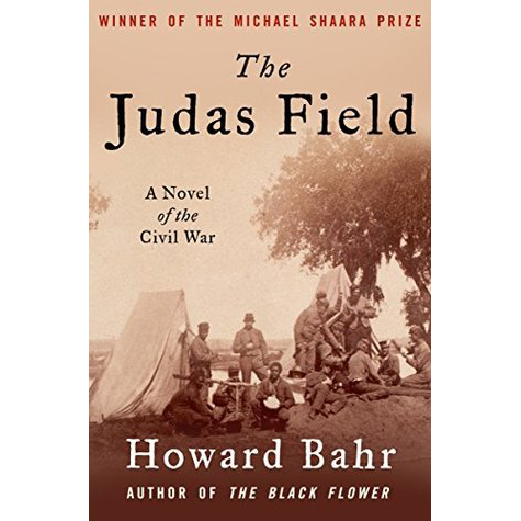 The Judas Field a novel of the civil war howard bahr